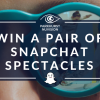 FREE Snapchat Spectacles Giveaway at Parkhurst Nuvision