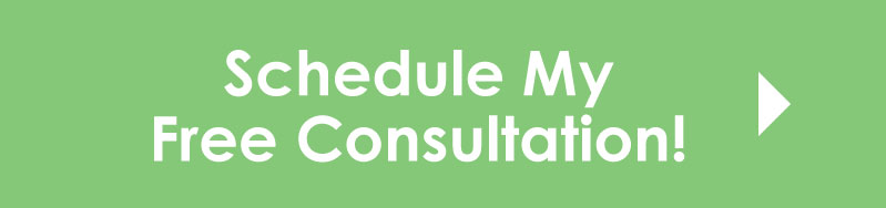Schedule My Free Consultation!