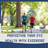 Protecting Your Eye Health With Excercise