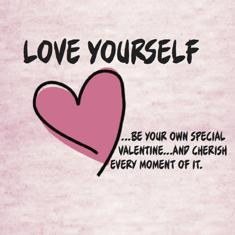 Imagini pentru love yourself be your own valentine