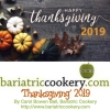 BARIATRIC COOKERY - SIX TIPS FOR MAKING THIS YOUR BEST THANKSGIVING EVER