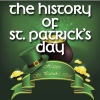 HISTORY OF ST. PATRICK\'S DAY