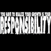 you have to realize your growth is your RESPONSIBILITY