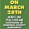 ON MARCH 28TH MARCH MADNESS CONTINUES AT FAIRFIELD COUNTY BARIATRICS