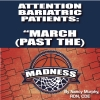 ATTENTION BARIATRIC PATIENTS: MARCH (PAST THE) MADNESS