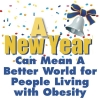 A NEW YEAR CAN MEAN A BETTER WORLD FOR PEOPLE LIVING WITH OBESITY
