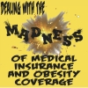 DEALING WITH THE MADNESS OF MEDICAL INSURANCE AND OBESITY COVERAGE