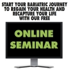 OUR FREE BARIATRIC ONLINE SEMINAR