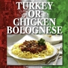 TURKEY OR CHICKEN BOLOGNESE...our September Recipe Of The Month