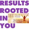 RESULTS ROOTED IN YOU - TIME TO FOCUS ON YOU
