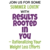 JOIN US FOR SOME SUMMER LOVIN'  WITH Results Rooted In You \